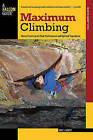 Maximum Climbing: Mental Training for Peak Performance and Optimal Experience by Eric J. Horst (Paperback, 2010)