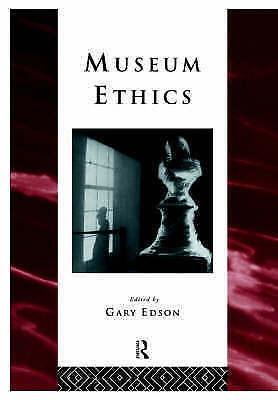 Museum Ethics: Theory and Practice by Taylor & Francis Ltd (Paperback, 1997)