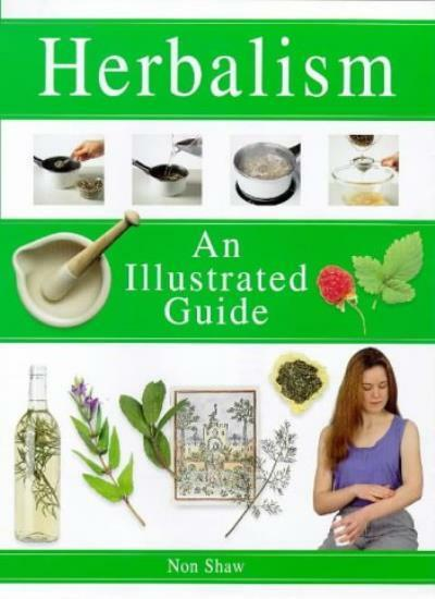 Herbalism: An Illustrated Guide,Non Shaw