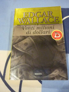 VENTI MILIONI DI DOLLARI EDGAR WALLACE