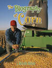 The Biography of Corn by L. Michelle Nielsen (Paperback, 2007)