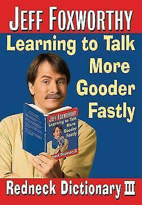 1 of 1 - Jeff Foxworthy's Redneck Dictionary III: Learning to Talk More Gooder-ExLibrary