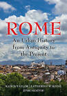 Rome: An Urban History from Antiquity to the Present by Katherine Wentworth Rinne, Spiro Kostof, Rabun Taylor (Paperback, 2016)