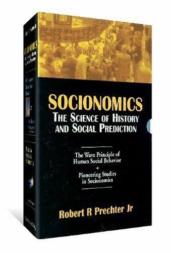 Socionomics: The Science of History and Social Prediction by Robert R. Prechter