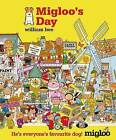 Migloo's Day by William Bee (Hardback, 2015)