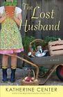 The Lost Husband by Katherine Center (Paperback / softback, 2013)