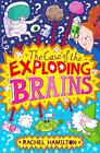 The Case of the Exploding Brains von Rachel Hamilton (2015, Taschenbuch)