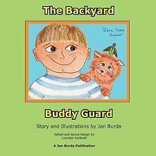 The Back Yard Buddy Guard by Jan Burda (2015, Paperback)