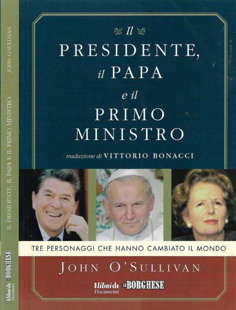 Il Presidente, il Papa e il Primo Ministro. . John O'Sullivan. 2010. .