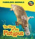 The Story of the Platypus by Anita Ganeri (Hardback, 2016)