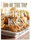 100 of the Top Southern Dishes of All Time by Alex Trost, Vadim Kravetsky (Paperback / softback, 2013)