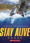 Stay Alive #1: Crash by Joseph Monninger (Paperback / softback, 2014)
