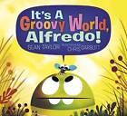 It's a Groovy World, Alfredo by Sean Taylor (Hardback, 2015)