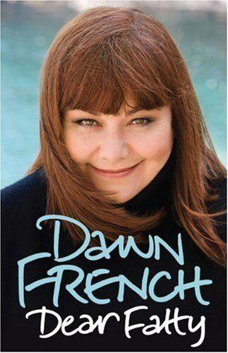 Dear Fatty By Dawn French. 9781846053450