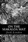On the Makaloa Mat by Jack London (Paperback / softback, 2013)