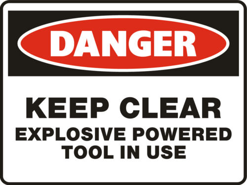 Danger Signs Keep Clear Explosive Powered Tool In Use