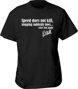 Details About T Shirt Paul Walker Furious Fast And Quote Family Mens Gift Friends Toretto