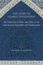 The Story of Islamic Philosophy: Ibn Tufayl, Ibn Al-'Arabi, and Others on the Li