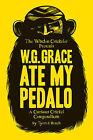 W.G. Grace Ate My Pedalo: A Curious Cricket Compendium by Alan Tyers, Beach (Hardback, 2010)
