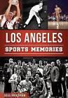 Los Angeles Sports Memories by Doug Krikorian (Paperback / softback, 2015)