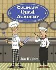 Culinary Quest Academy: Adventures Through the Bible and in the Kitchen! by Jon Hughes (Paperback / softback, 2014)
