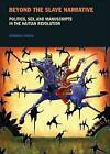 Beyond the Slave Narrative: Politics, Sex, and Manuscripts in the Haitian Revolution by Deborah Jenson (Hardback, 2010)