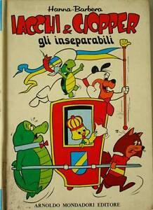 IACCHI-amp-CIOPPER-GLI-INSEPARABILI-Hanna-e-Barbera-1974-prima-edizione-Mondadori