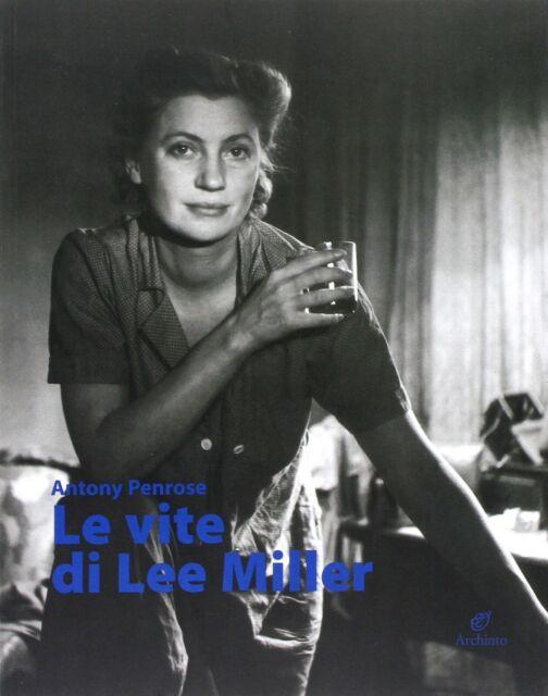 Le vite di Lee Miller - Traduzione di Marina Premoli formato 28x38 cm pp 244