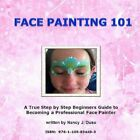 Face Painting 101: A True Step by Step Beginners Guide to Becoming a Professional Face Painter by Nancy J Duso (Paperback / softback, 2012)