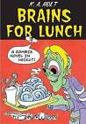 Brains for Lunch: A Zombie Novel in Haiku?! by K a Holt (Hardback, 2010)
