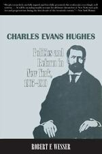 Charles Evans Hughes : Politics and Reform in New York, 1905-1910 by Robert...