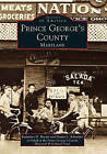 Prince George's County, Maryland by Donna L Schneider, Prince George's County Historical & Cultural Trust, Katharine D Bryant, Theresa R Snyder (Paperback / softback, 1999)