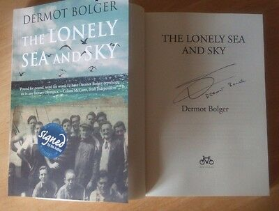 Dermot Bolger Signed THE LONELY SEA AND SKY WW2 Merchant Marine Novel Ireland