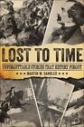 Lost to Time: Unforgettable Stories That History Forgot by Martin W. Sandler (Paperback, 2015)