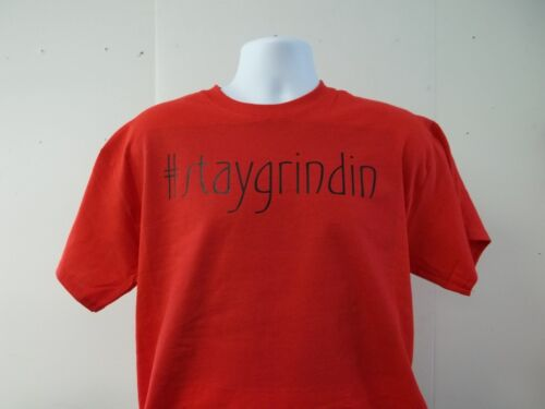 Stay Grindin Choice Of Color /& Print Stay Grinding #STAYGRINDIN T-Shirt