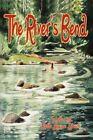 The River's Bend Beth Larson Sherk Xlibris Corporation Paperback 9781453597552