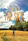 In My Will to Reach the Sky by Marc Patrick Garcia (Hardback, 2013)