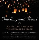 Teaching with Heart: Poetry That Speaks to the Courage to Teach by John Wiley & Sons Inc (Hardback, 2014)