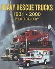 Heavy Rescue Trucks 1931-2000 by Paul Barrett (Paperback, 2001)