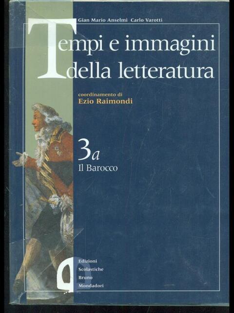 TEMPI E IMMAGINI DELLA LETTERATURA 3A+3B  GIAN MARIO ANSELMI - CARLO VAROTTI