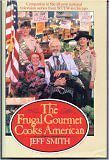 The Frugal Gourmet Cooks American by Jeff Smith (1987, Hardcover)