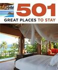 501 Great Places to Stay by Sal Oliver, Fid Backhouse, Kieran Fogarty, Roland Matthews, Arthur Findlay (Paperback, 2014)