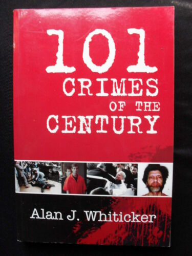 1 of 1 - 101 CRIMES OF THE CENTURY: Alan J Whiticker: True Crime Compendium: PB2008