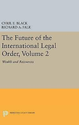 The Future of the International Legal Order, Volume 2. Wealth and Resources by B