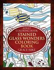 Adult Coloring Book - Stained Glass Wonders Coloring Book von Grace Sure (2015, Taschenbuch)