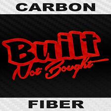 Carbon Fiber Built Not Bought Sticker Built Auto Decal