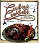 The Cowboy's Cookbook : More Than 50 Trailblazing Recipes from the American West by Beverly LeBlanc (1998, Hardcover)