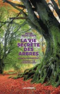 la-vie-secrete-des-arbres-Wohlleben-Peter-Neuf-Livre