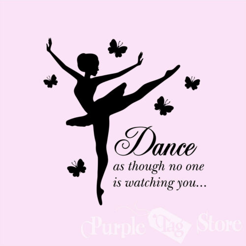 Ballet Ballerina Vinyl Decal Sticker Quote Dance as though no one is watching