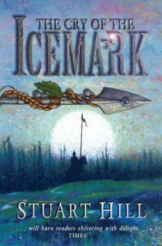 The Cry of the Icemark,Stuart Hill- 9781904442608